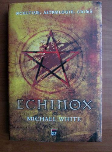 Anticariat: Michael White - Echinox