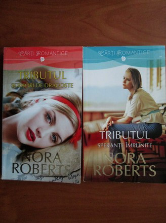 Anticariat: Nora Roberts - Tributul. Scrisori de dragoste, Sperante implinite (2 volume)