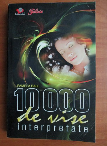 Anticariat: Pamela Ball - 10000 de vise interpretate