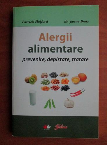 Anticariat: Patrick Holford - Alergii alimentare. Prevenire, depistare, tratare
