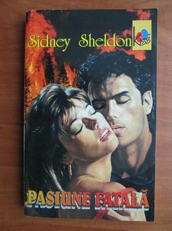 Anticariat: Sidney Sheldon - Pasiune fatala