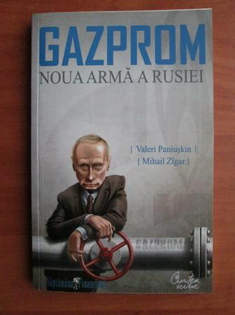 Anticariat: Valeri Paniuskin - Gazprom, noua arma a Rusiei