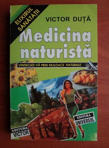 Anticariat: Victor Duta - Medicina naturista