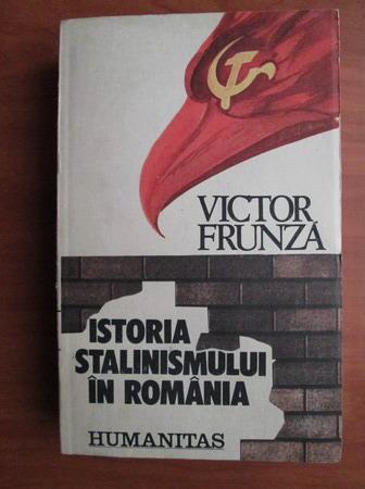 Anticariat: Victor Frunza - Istoria stalinismului in Romania