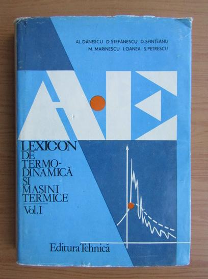 Anticariat: Al. Danescu - Lexicon de termodinamica si masini termice (volumul 1)