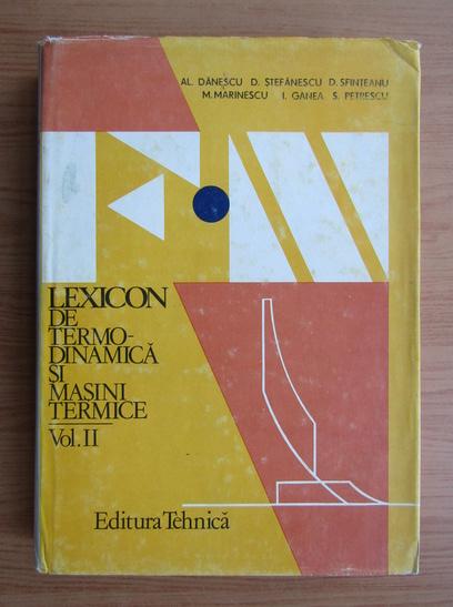 Anticariat: Al. Danescu - Lexicon de termodinamica si masini termice (volumul 2)