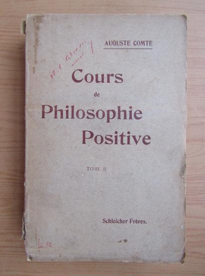 Anticariat: Auguste Comte - Cours de philosophie positive (volumul 2, 1924)