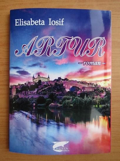 Anticariat: Elisabeta Iosif - Artur