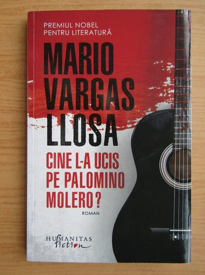 Anticariat: Mario Vargas Llosa - Cine l-a ucis pe Palomino Molero?