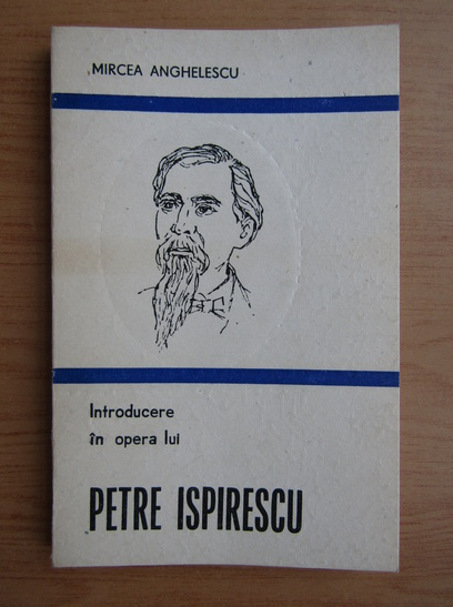 Anticariat: Mircea Anghelescu - Introducere in opera lui Petre Ispirescu