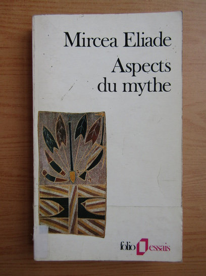 Anticariat: Mircea Eliade - Aspects du mythe