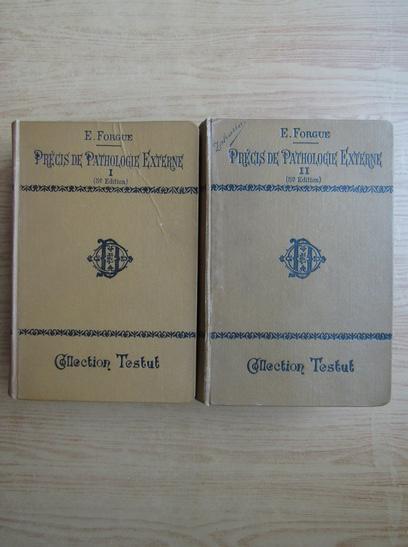 Anticariat: E. Forgue - Precis de pathologie externe (2 volume, 1912)