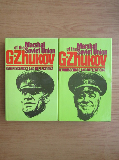Anticariat: G. Zhukov - Marshal of the Soviet Union. Reminiscences and reflections (2 volume)