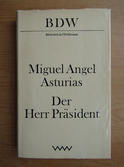 Anticariat: Miguel Angel Asturias - Der Herr Prasident