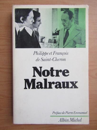 Anticariat: Philippe Saint-Cheron - Notre Malraux