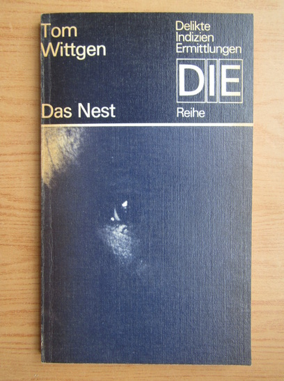 Anticariat: Tom Wittgen - Das Nest