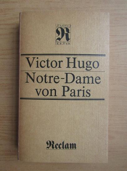 Anticariat: Victor Hugo - Notre-Dame von Paris