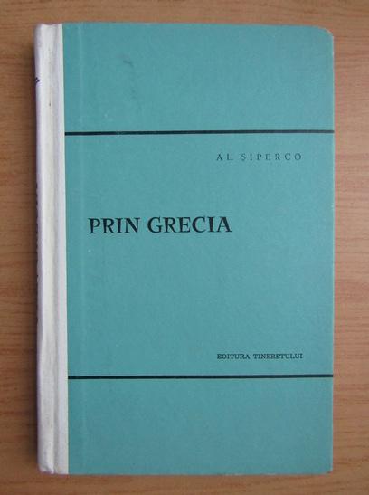 Anticariat: Al. Siperco - Prin Grecia