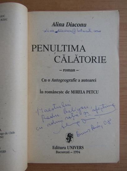 Anticariat: Alina Diaconu - Penultima calatorie (cu autograful autorului)