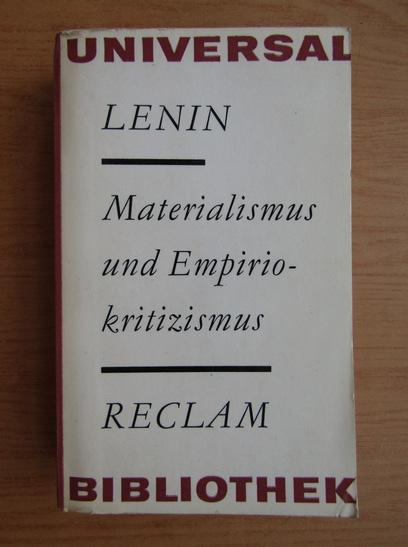 Anticariat: Vladimir Ilici Lenin - Materialismus und Empiriokritizismus