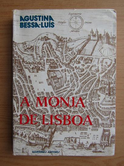Anticariat: Agustina Bessa Luis - A monja de Lisboa