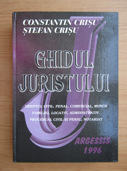 Anticariat: Constantin Crisu, Stefan Crisu - Ghidul juristului