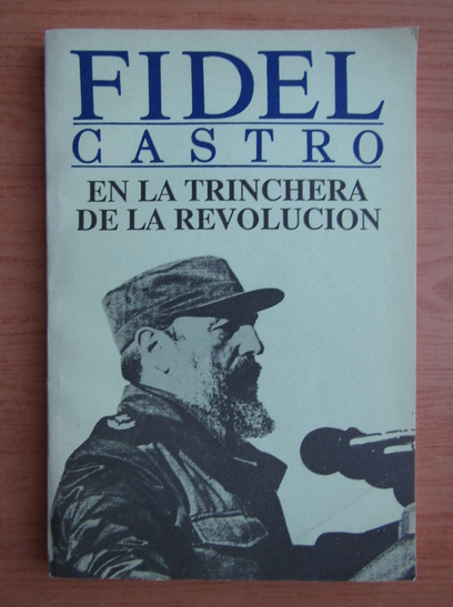 Anticariat: Fidel Castro en la trinchera de la revolucion