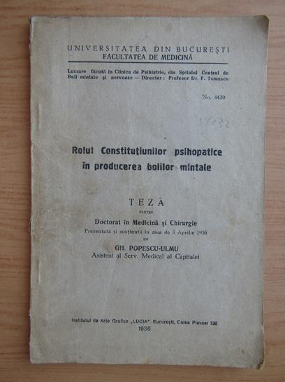 Anticariat: Gheorghe Popescu-Ulmu - Rolul constitutiunilor psihopatice in producerea bolilor mintale (1936)