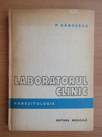 Anticariat: Paul Dancescu - Laboratorul clinic. Parazitologie