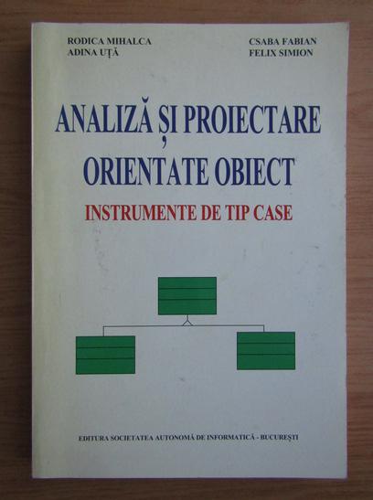Anticariat: Rodica Mihalca - Analiza si proiectare orientate obiect. Instrumente de tip case