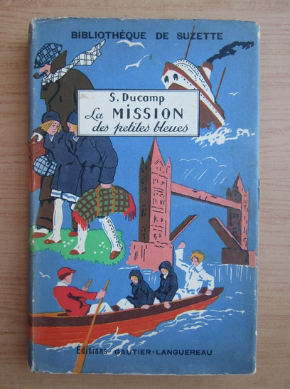 Anticariat: S. Ducamp - La mission des petits bleues (1938)
