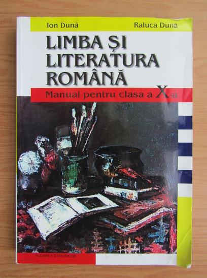 Anticariat: Ion Duna, Raluca Duna - Limba si literatura romana. Manual pentru clasa a X-a