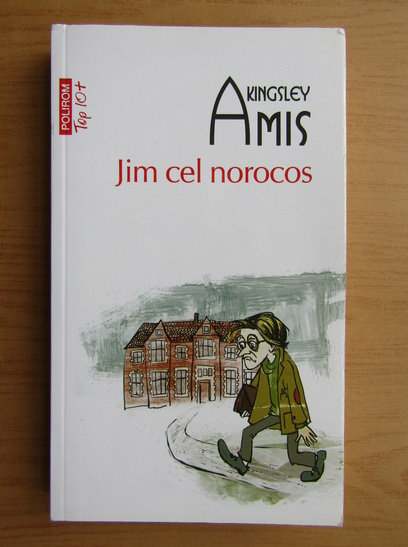 Anticariat: Kingsley Amis - Jim cel norocos (Top 10+)