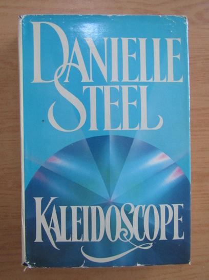 Anticariat: Danielle Steel - Kaleidoscope