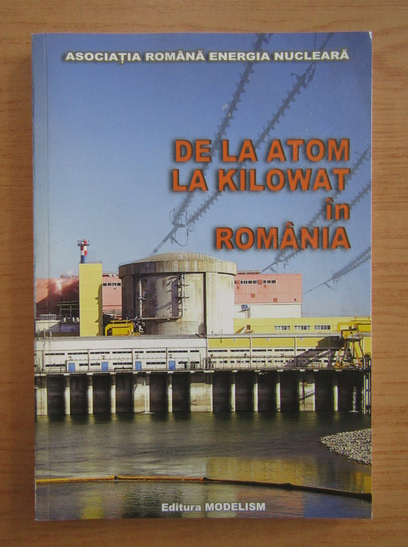 Anticariat: De la atom la kilowat in Romania