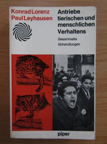 Anticariat: Konrad Lorenz - Antriebe tierischen und menschlichen Verhaltens