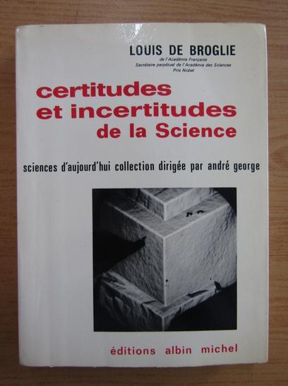 Anticariat: Louis de Broglie - Certitudes et incertitudes de la science