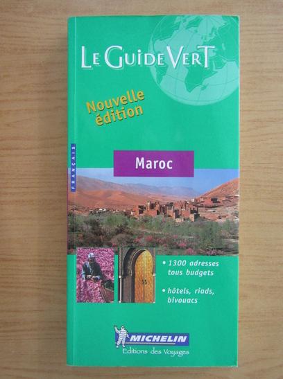 Anticariat: Maroc. Le guide vert