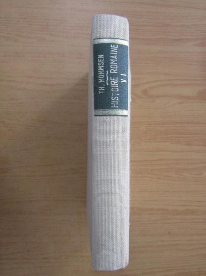 Anticariat: Theodor Mommsen - Histoire Romaine (volumul 6)