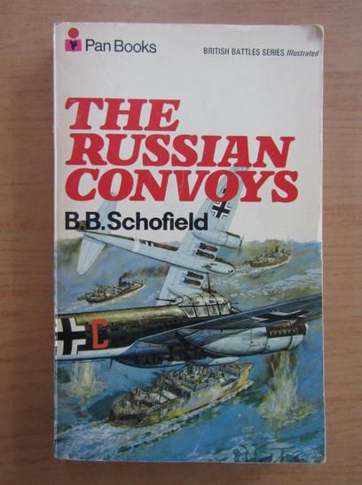 Anticariat: B. B. Schofield - The russian convoys