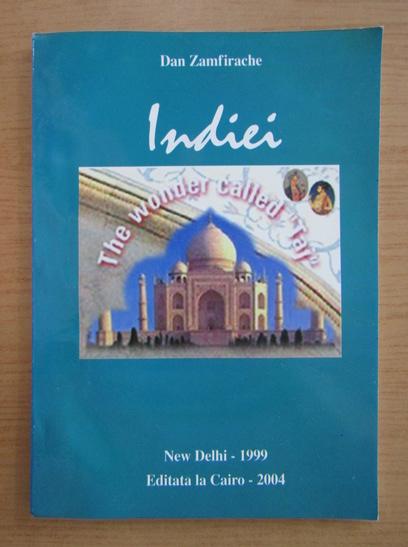 Anticariat: Dan Zamfirache - Indiei