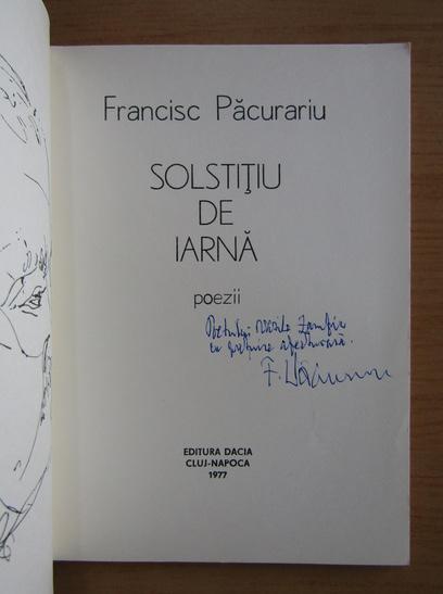 Anticariat: Francisc Pacurariu - Solstitiu de iarna (cu autograful autorului)
