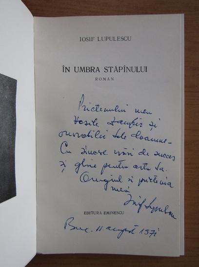 Anticariat: Iosif Lupulescu - In umbra stapanului (cu autograful autorului)
