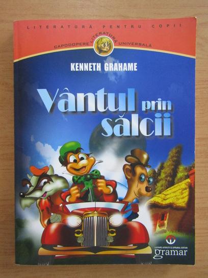 Anticariat: Kenneth Grahame - Vantul prin salcii