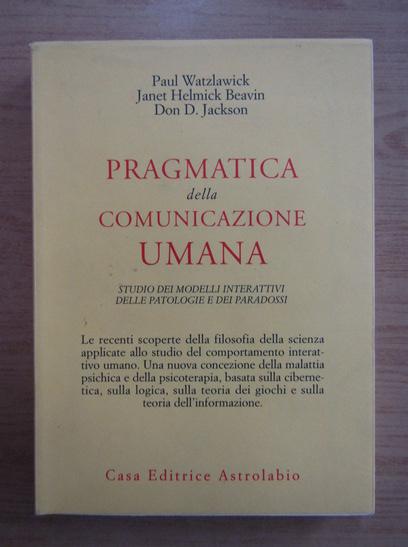 Anticariat: Paul Watzlawick - Pragmatica della comunicazione umana