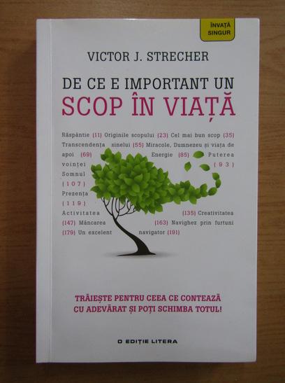 Anticariat: Victor J. Strecher - De ce e important un scop in viata