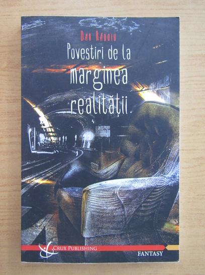 Anticariat: Dan Radoiu - Povesti de la marginea realitatii