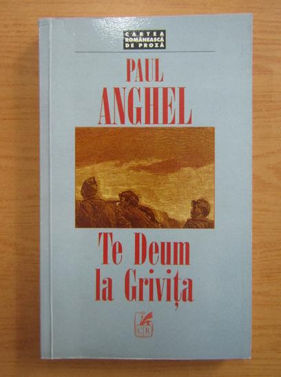Anticariat: Paul Anghel - Te Deum la Grivita