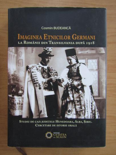 Anticariat: Cosmin Budeanca - Imaginea etnicilor germani