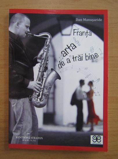 Anticariat: Dan Manusaride - Franta. Arta de a trai bine
